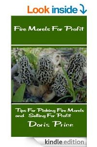 Fire Morels For Profit by Doris Price